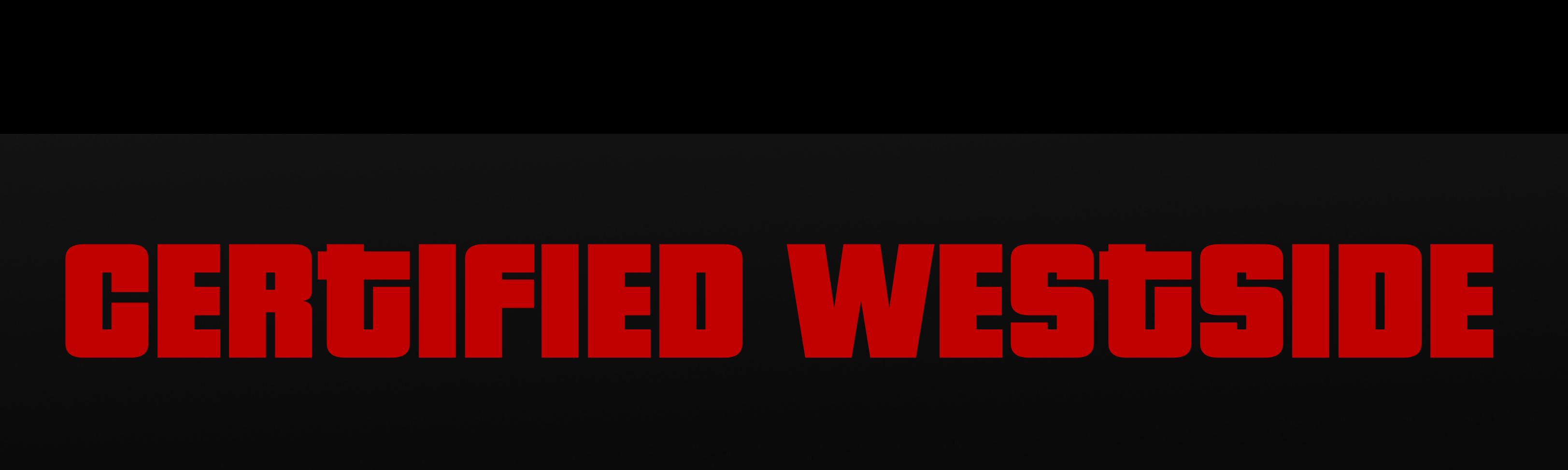 Certified Westside ®